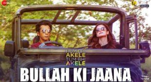Bullah Ki Jaana Lyrics – Hum Bhi Akele Tum Bhi Akele