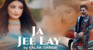 Ja Jee Lay Lyrics – Falak Shabir