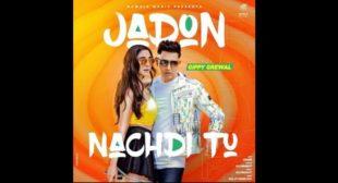 Jadon Nachdi Tu Lyrics – Gippy Grewal