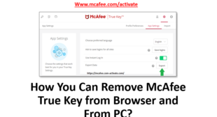 How You Can Remove McAfee True Key from Browser and From PC?