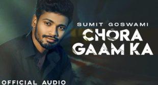 Chora Gaam Ka – Sumit Goswami Lyrics