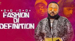 Fashion Di Definition Lyrics – Deep Jandu
