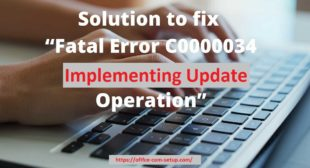 """The Way To Fix """"Fatal Error C0000034 Implementing Update Operation"""" On Windows"""