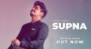 Supna Lyrics – Kamal Khan