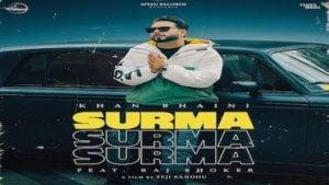 SURMA LYRICS – KHAN BHAINI   New Song