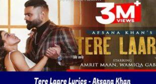 तेरे लारे लिरिक्स Tere Laare Lyrics in Hindi – Afsana Khan | Amrit Maan