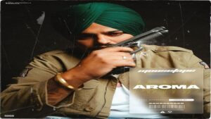 AROMA – Sidhu Moose Wala