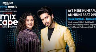 Aye Mere Humsafar Ab Mujhe Raat Din Lyrics – Palak Muchhal