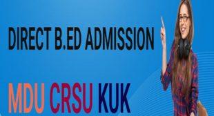 B.ed Admission JBT Admission D.ed Admission 2021 MDU Rohtak. CRSU Jind Kurukshetra University online form last date