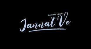 Jannat Ve – Darshan Raval