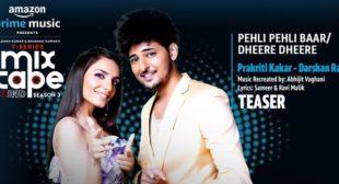 Pehli Pehli Baar / Dheere Dheere Lyrics – Darshan Raval