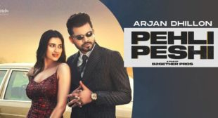 Pehli Peshi Lyrics – Arjan Dhillon