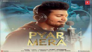 PYAR MERA – Sumit Goswami