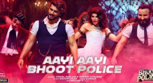 Lyrics of Aayi Aayi Bhoot Police by Vishal Dadlani
