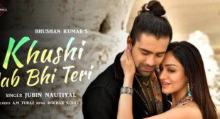 Khushi Jab Bhi Teri Jubin Nautiyal Lyrics