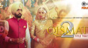 Lyrics of Qismat 2 Title Track by B Praak