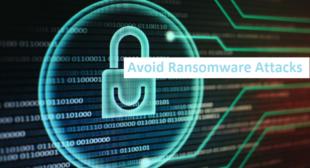 Tips to Avoid Ransomware Attacks