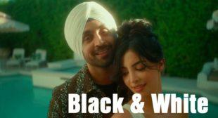 Lyrics of Black & White by Diljit Dosanjh