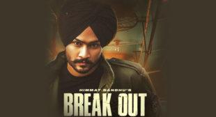 Lyrics of Break Out by Himmat Sandhu