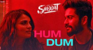Hum Dum – Shiddat