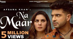 Na Maar Lyrics – Afsana khan