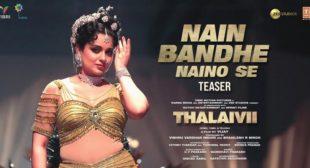 Nain Bandhe Naino Se Lyrics – Thalaivii