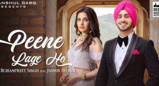Peene Lage Ho Rohanpreet Singh Lyrics