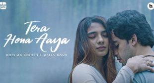 Lyrics of Tera Hona Aaya by Rochak Kohli