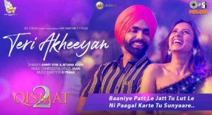 तेरी अखियाँ लिरिक्स Teri Akheeyan Lyrics Hindi – Ammy Virk   Qismat 2