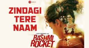 Zindagi Tere Naam Rashmi Rocket Lyrics