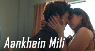 Aankhein Mili Lyrics – Sanak