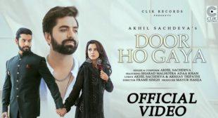 Door Ho Gaya Lyrics – Akhil Sachdeva