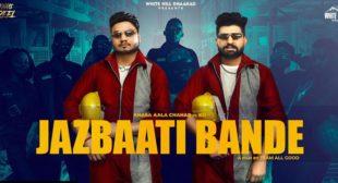 Jazbaati Bande Lyrics – Khasa Aala Chahar
