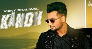 Lyrics of Kandh by Vicky Dhaliwal