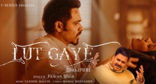 Lut Gaye Pawan Singh Lyrics